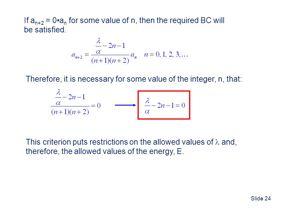 If an+2 = 0•an for some value of n, then the required BC will