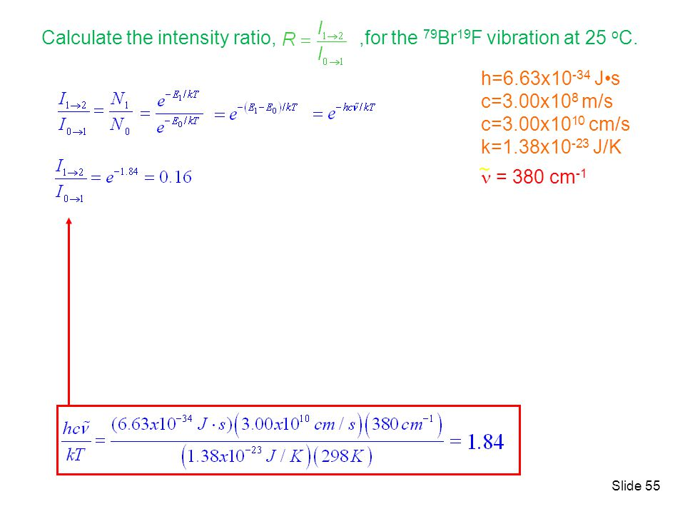 Calculate the intensity ratio, ,for the 79Br19F vibration at 25 oC.