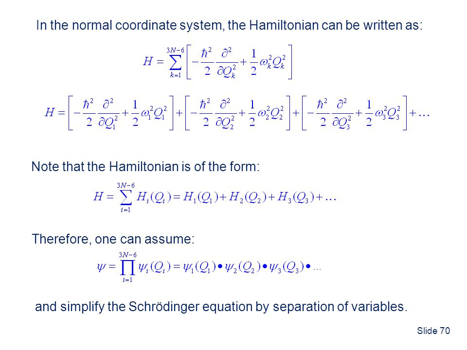 In the normal coordinate system, the Hamiltonian can be written as: