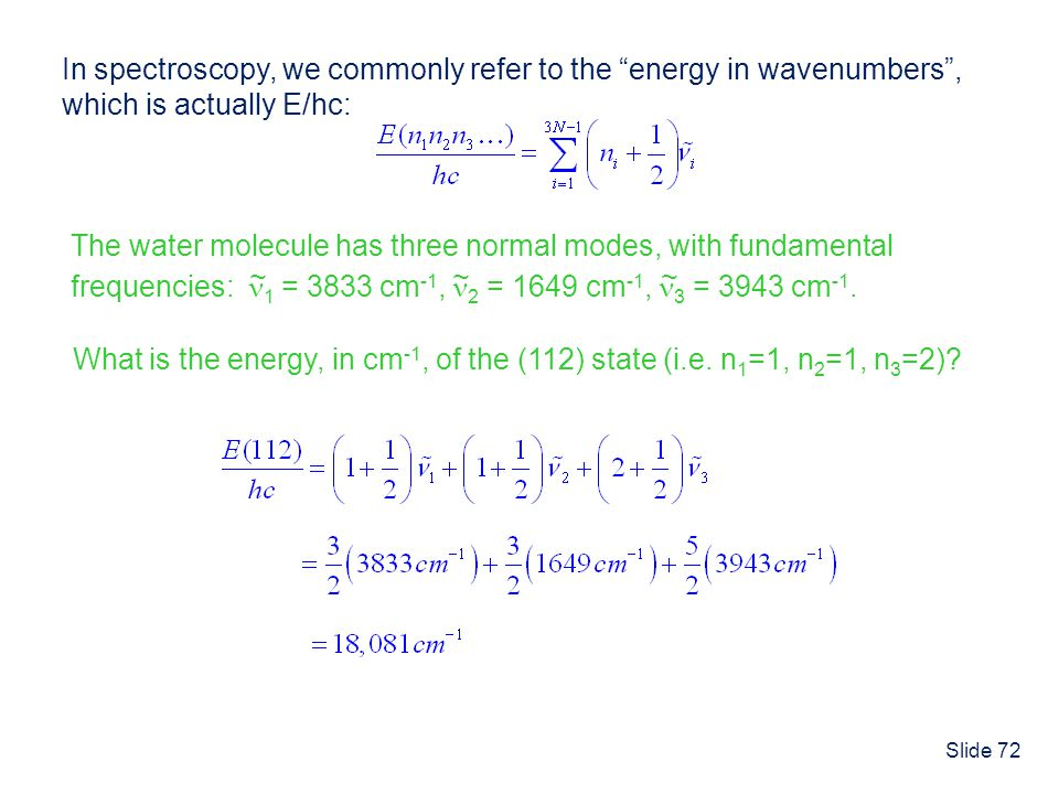 In spectroscopy, we commonly refer to the energy in wavenumbers ,