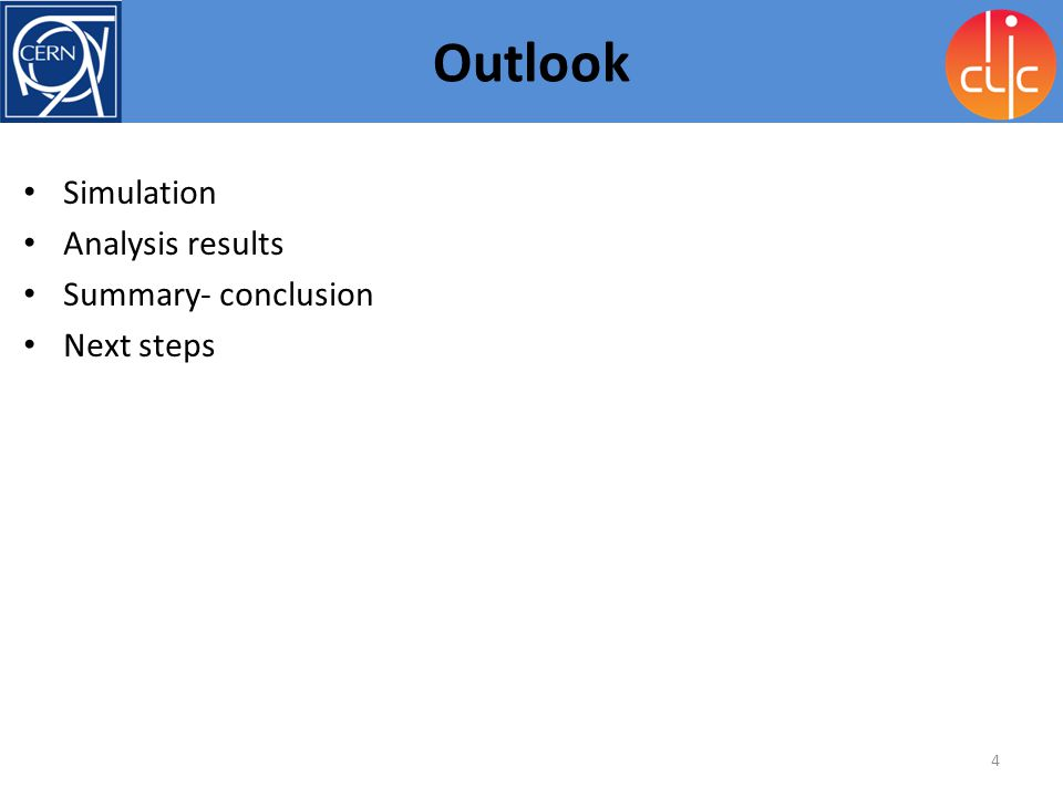 Outlook Simulation Analysis results Summary- conclusion Next steps
