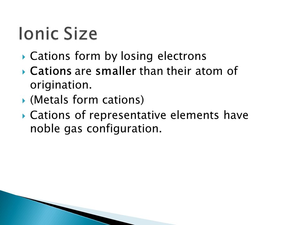 Ionic Size Cations form by losing electrons