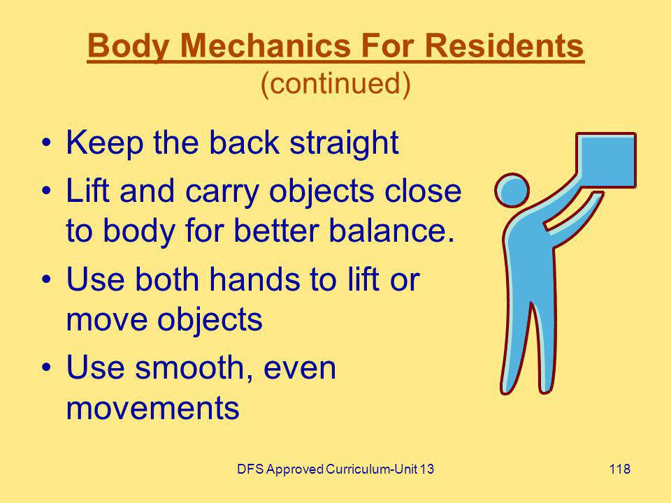 Body Mechanics For Residents (continued)