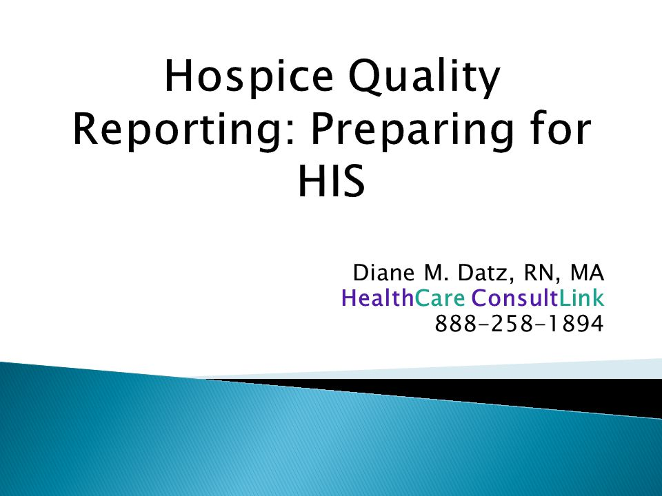 Hospice Quality Reporting: Preparing for HIS