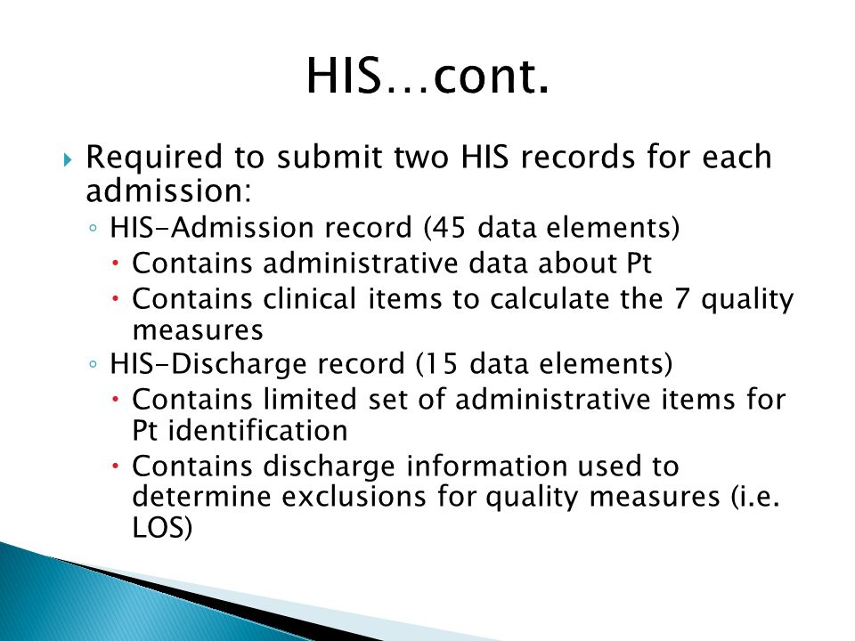 HIS…cont. Required to submit two HIS records for each admission: