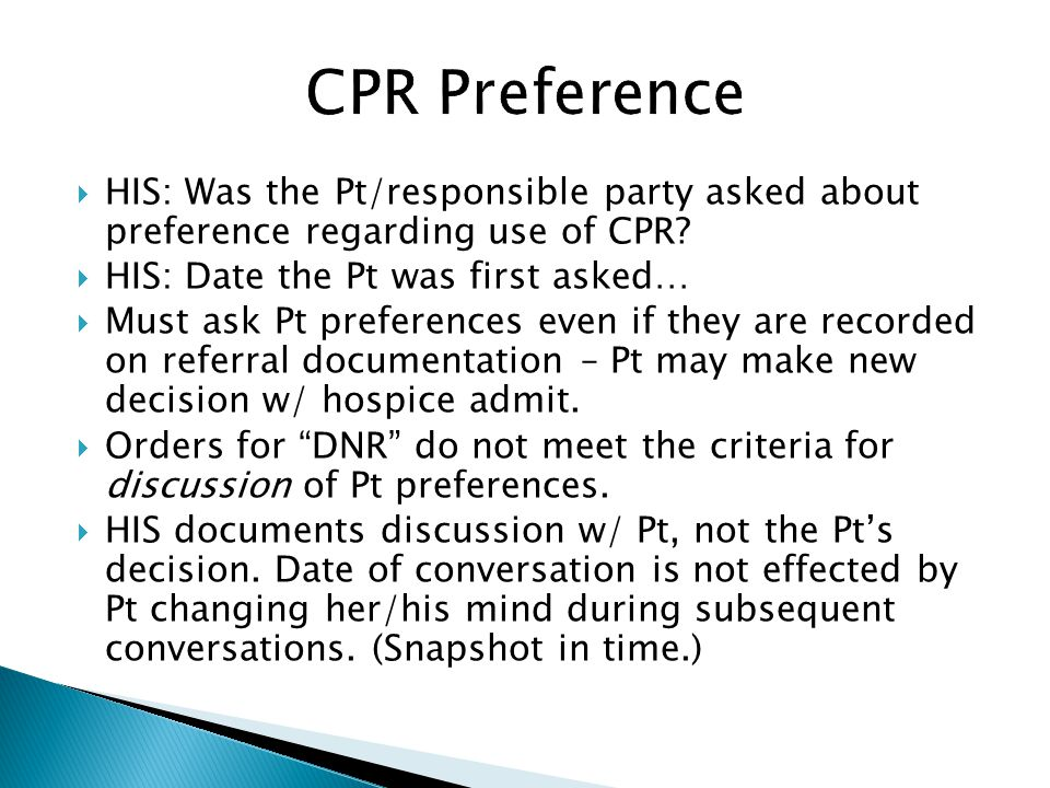 CPR Preference HIS: Was the Pt/responsible party asked about preference regarding use of CPR HIS: Date the Pt was first asked…