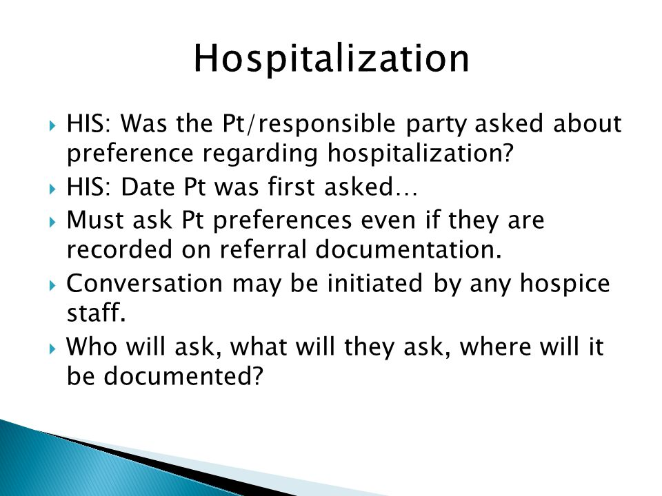 Hospitalization HIS: Was the Pt/responsible party asked about preference regarding hospitalization
