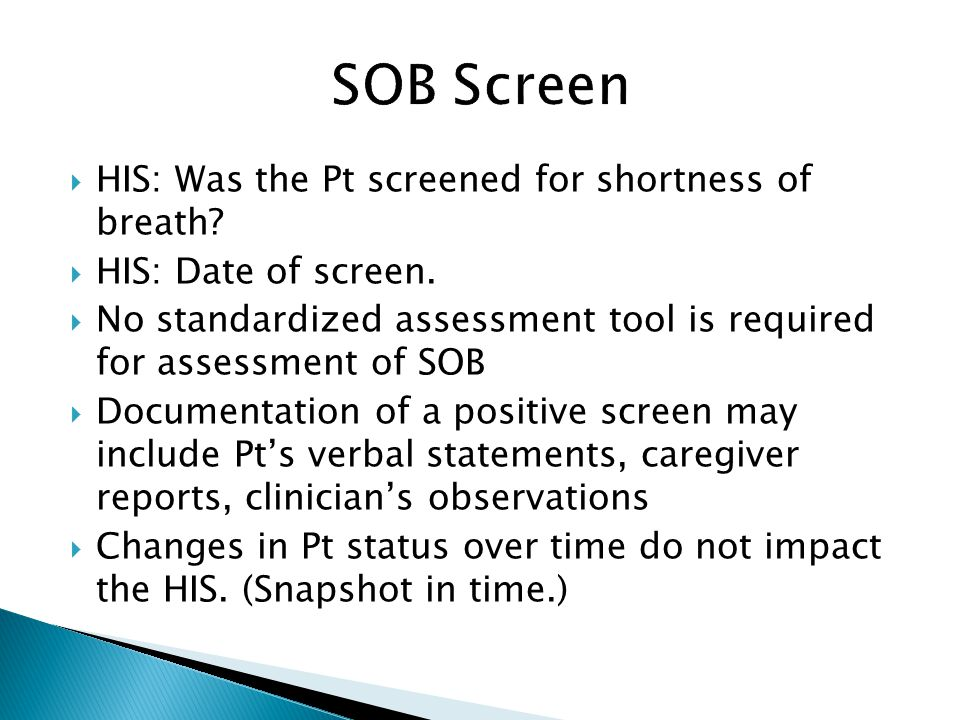 SOB Screen HIS: Was the Pt screened for shortness of breath