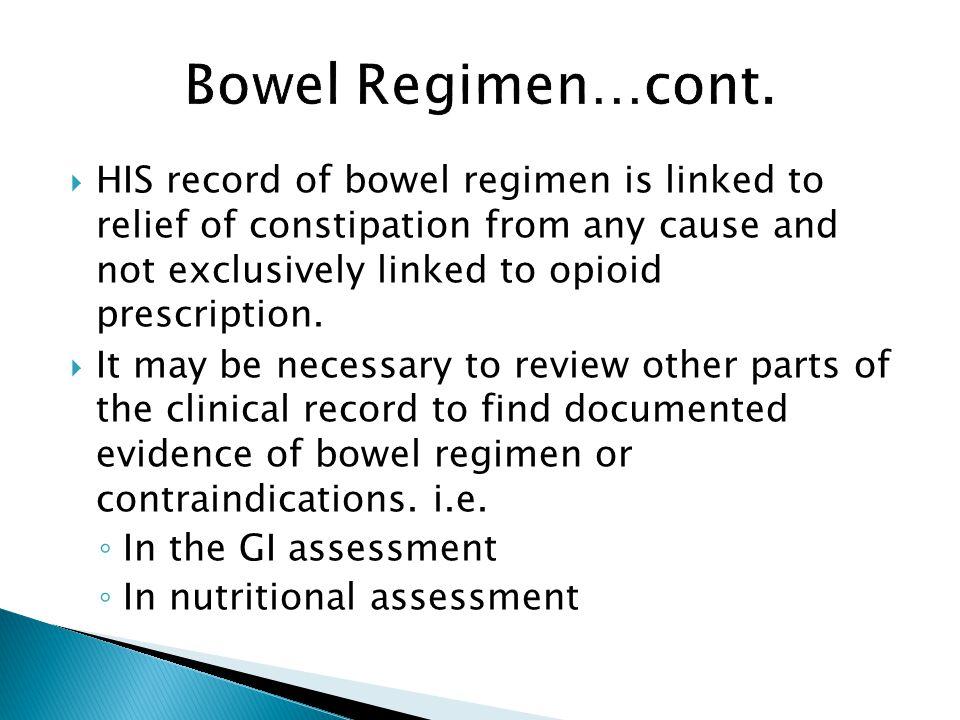 Bowel Regimen…cont.