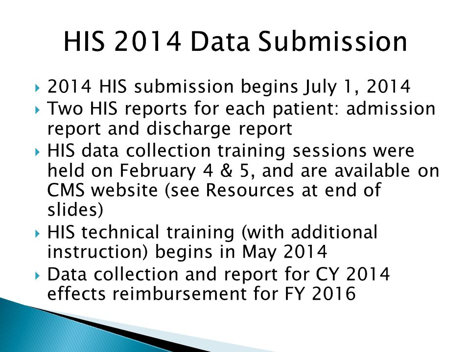 HIS 2014 Data Submission 2014 HIS submission begins July 1, 2014