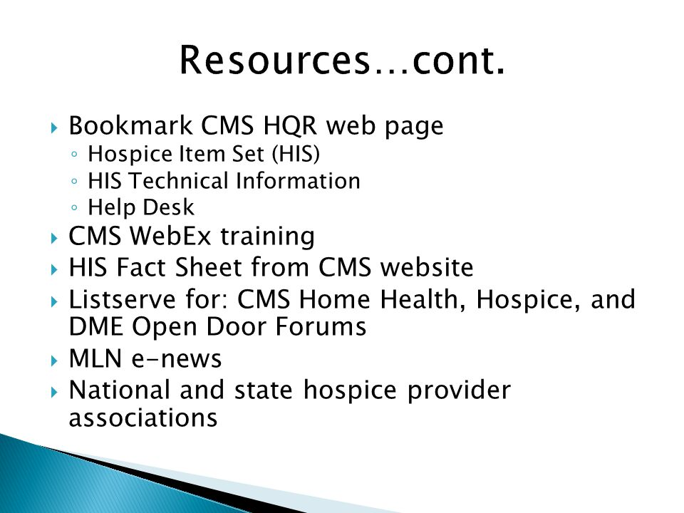 Resources…cont. Bookmark CMS HQR web page CMS WebEx training