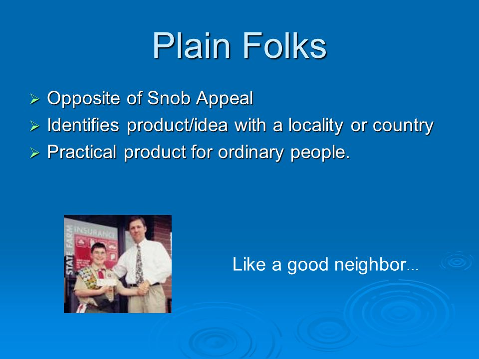 Plain Folks Opposite of Snob Appeal