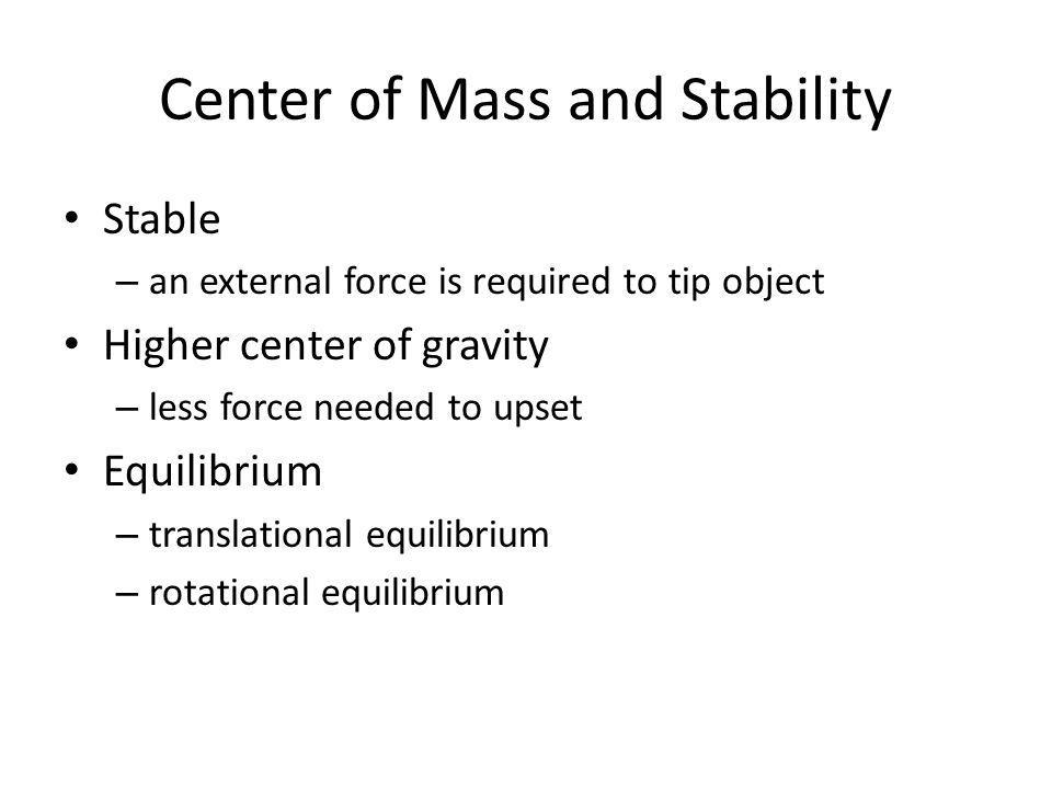 Center of Mass and Stability