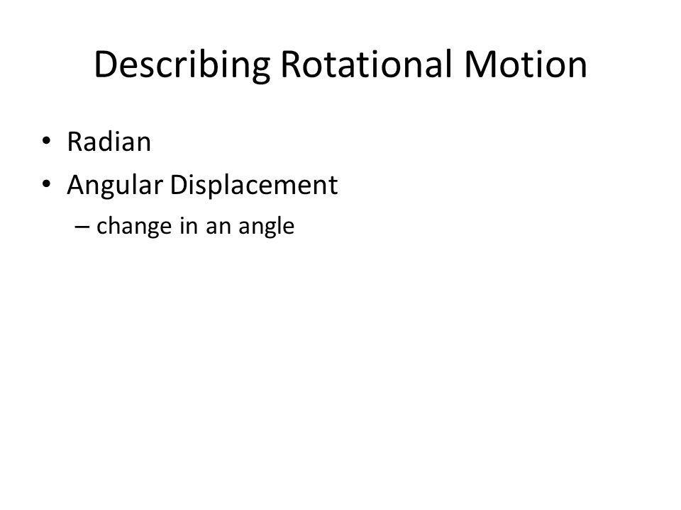 Describing Rotational Motion