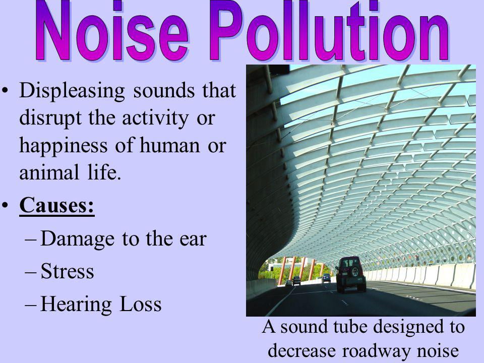 A sound tube designed to decrease roadway noise