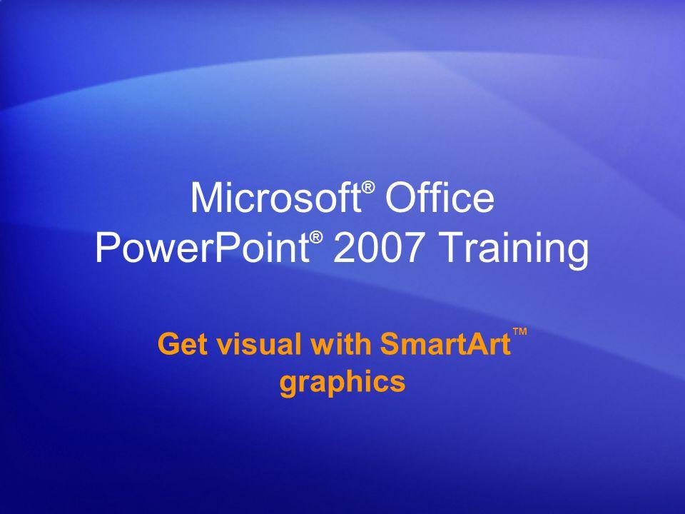 Microsoft® Office PowerPoint® 2007 Training