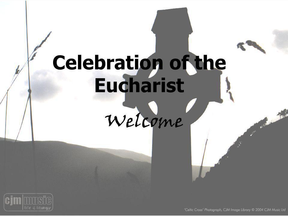 Celebration of the Eucharist