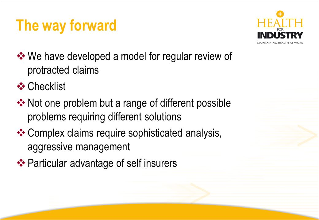 The way forward We have developed a model for regular review of protracted claims. Checklist.