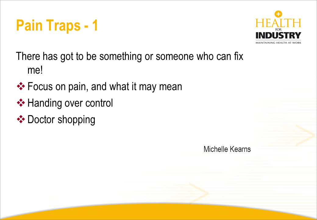 Pain Traps - 1 There has got to be something or someone who can fix me! Focus on pain, and what it may mean.