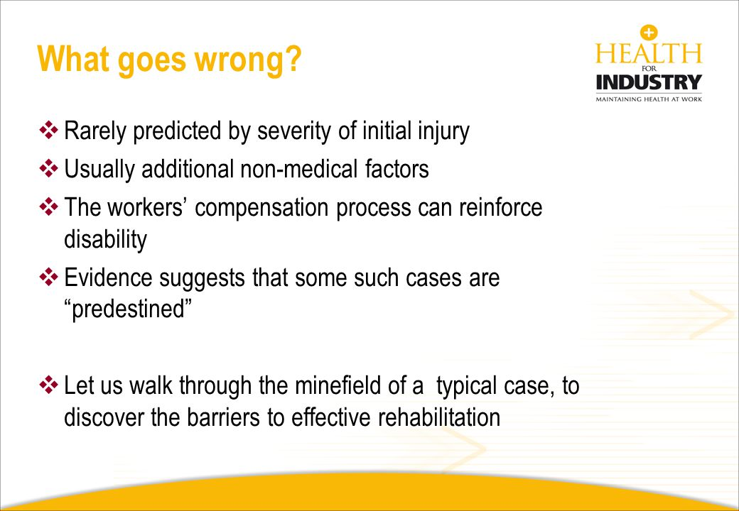 What goes wrong Rarely predicted by severity of initial injury