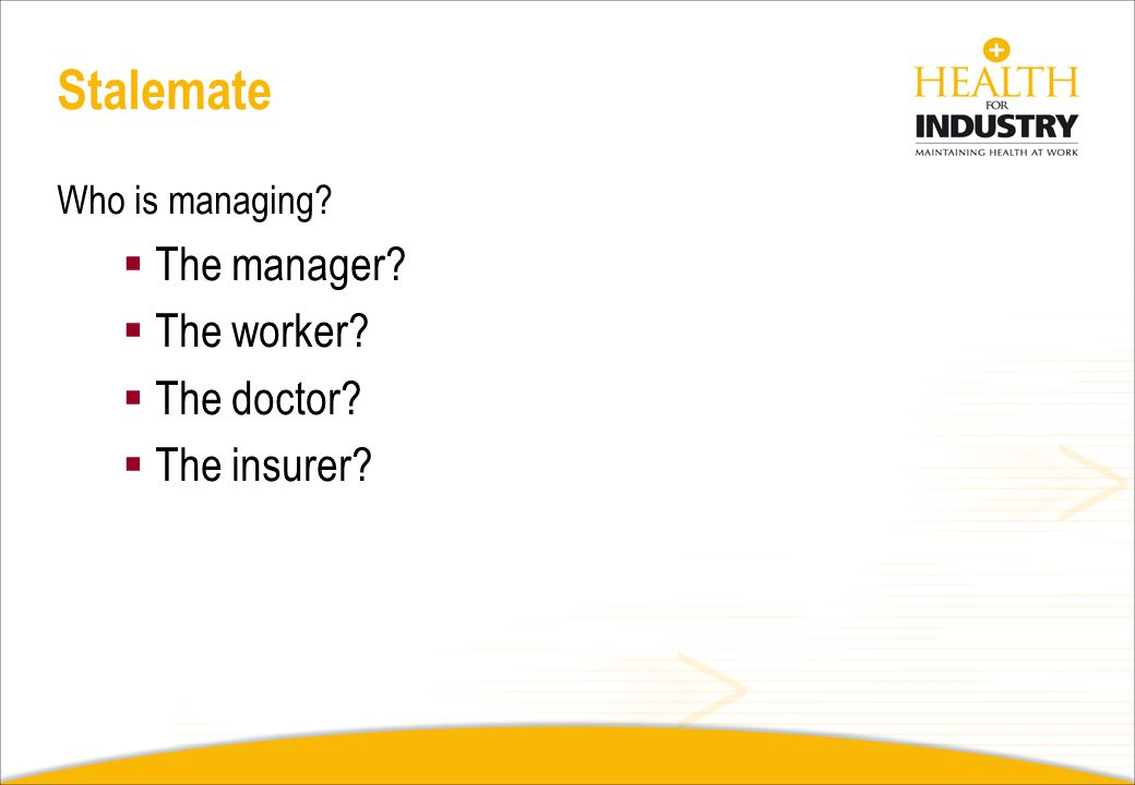 Stalemate The manager The worker The doctor The insurer