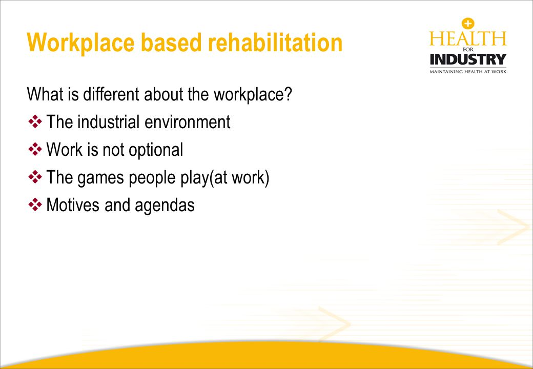 Workplace based rehabilitation