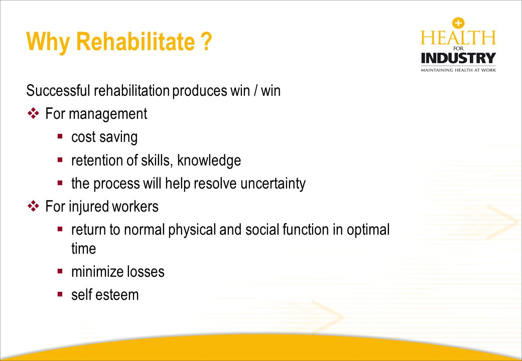 Why Rehabilitate Successful rehabilitation produces win / win