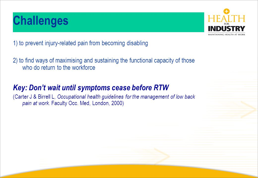 Challenges Key: Don't wait until symptoms cease before RTW