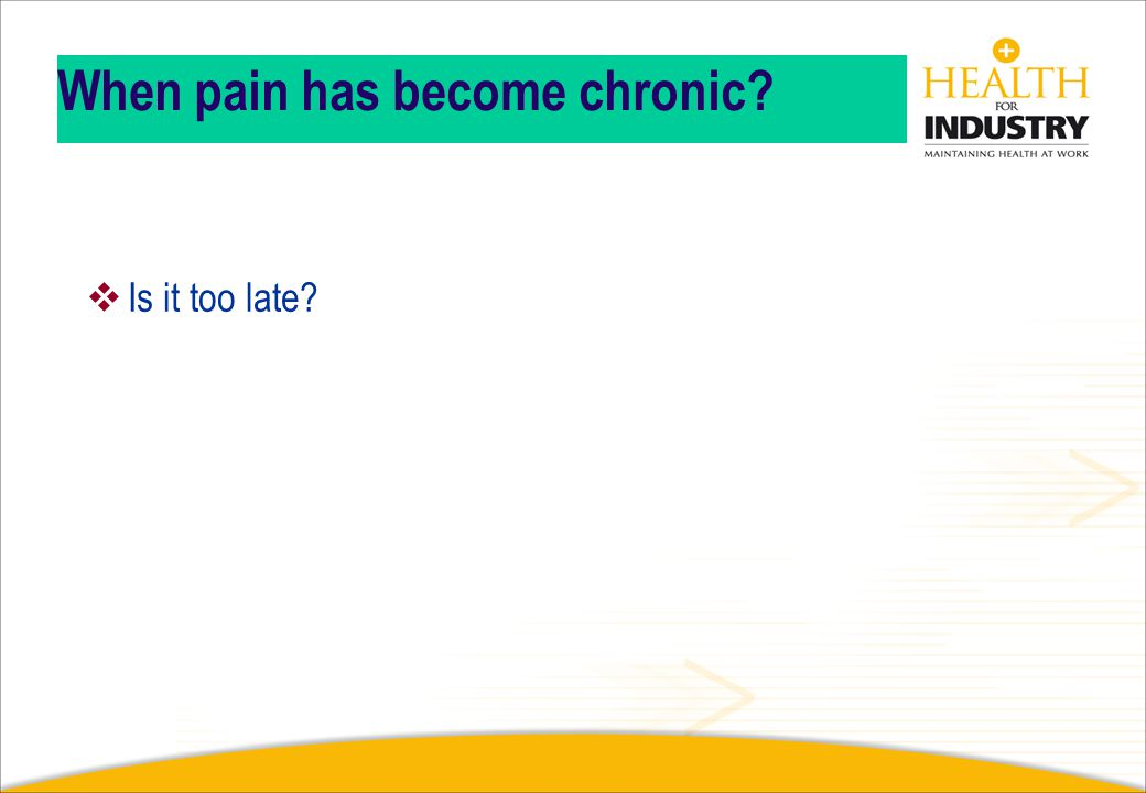 When pain has become chronic