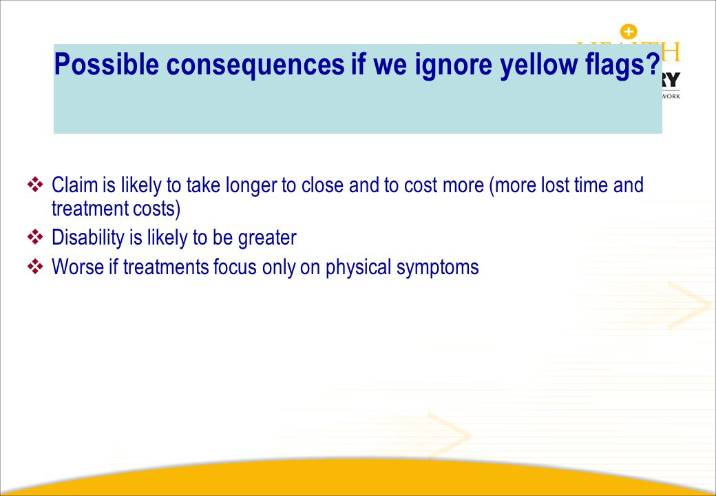 Possible consequences if we ignore yellow flags