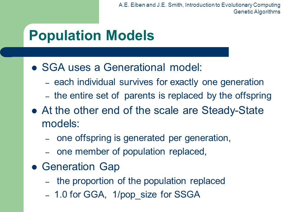 Population Models SGA uses a Generational model: