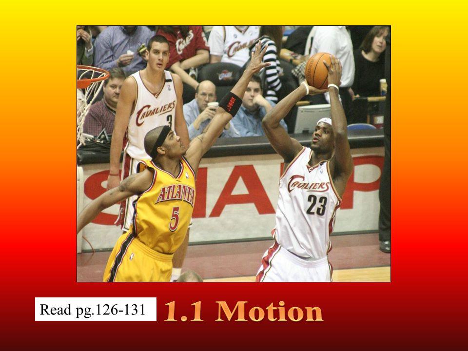 1.1 Motion Read pg.126-131
