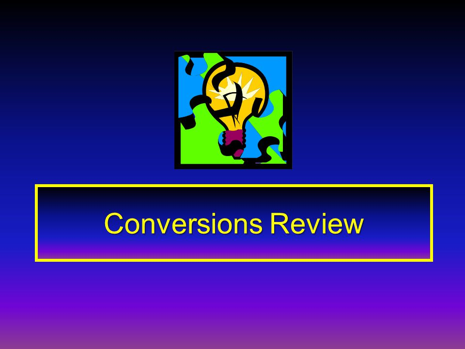 Conversions Review