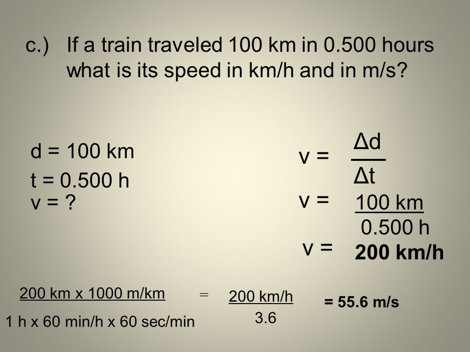 c. ). If a train traveled 100 km in 0. 500 hours