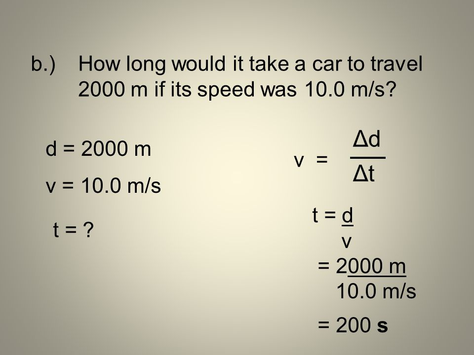 b. ). How long would it take a car to travel