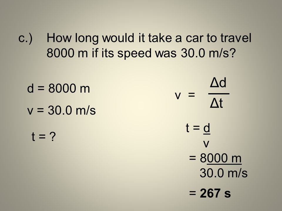 c. ). How long would it take a car to travel
