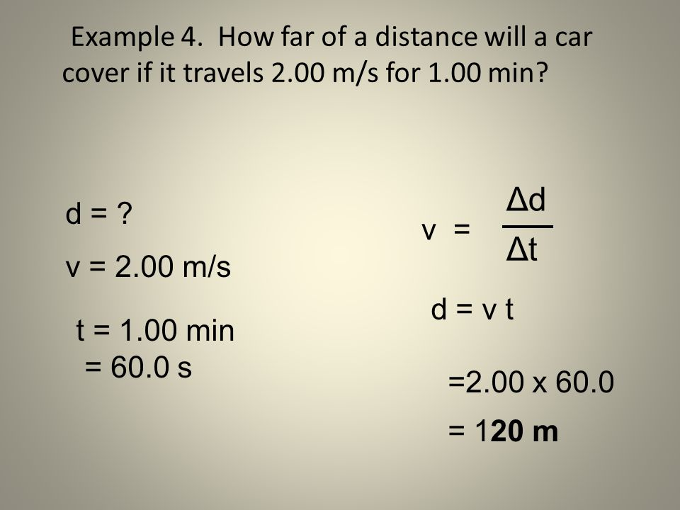 Example 4. How far of a distance will a car cover if it travels 2