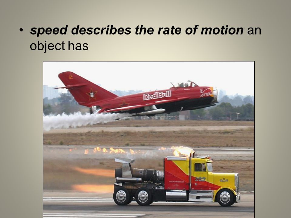 speed describes the rate of motion an object has