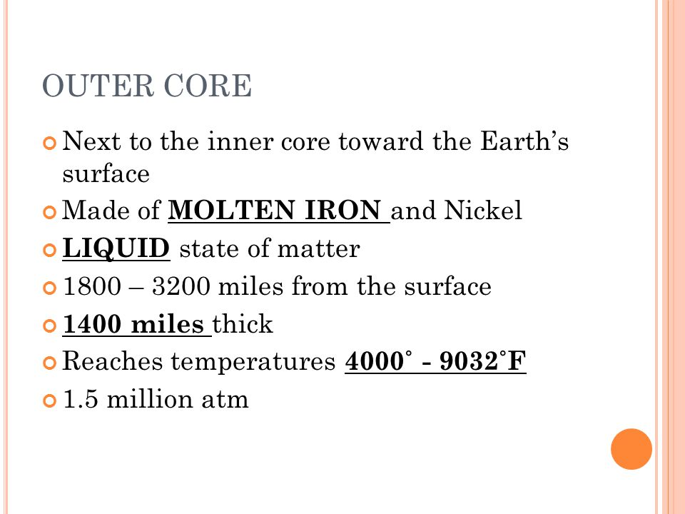 OUTER CORE Next to the inner core toward the Earth's surface