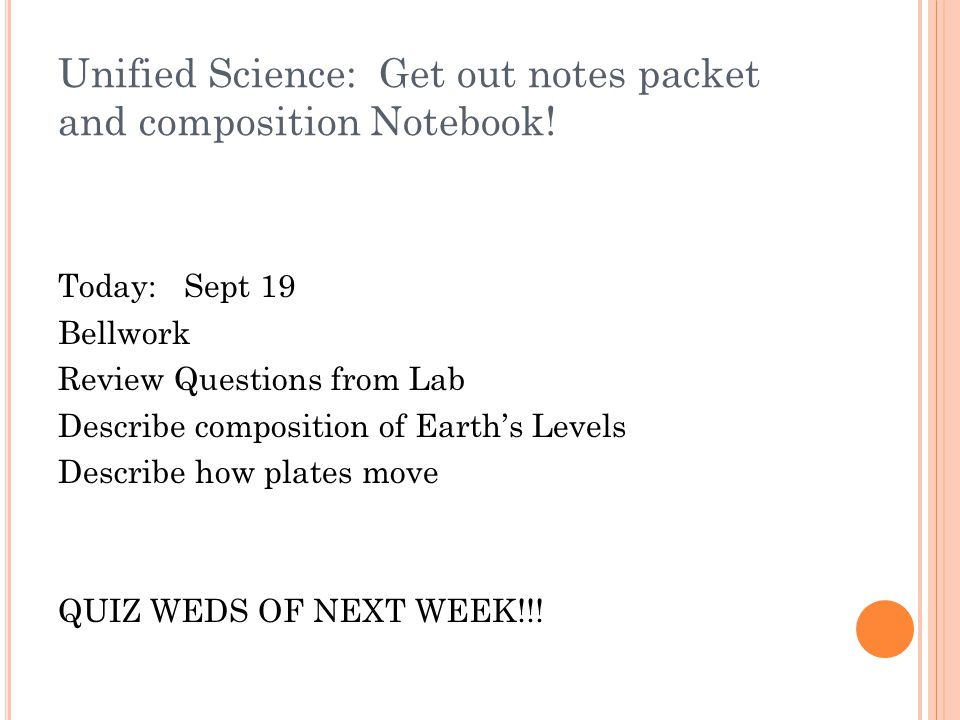 Unified Science: Get out notes packet and composition Notebook!