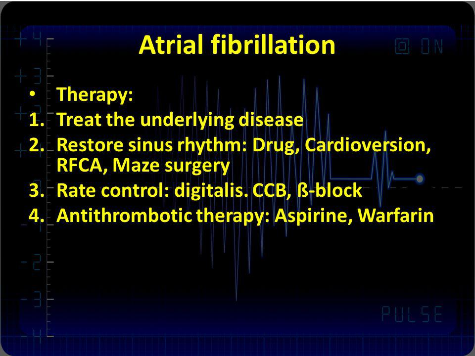 Atrial fibrillation Therapy: Treat the underlying disease