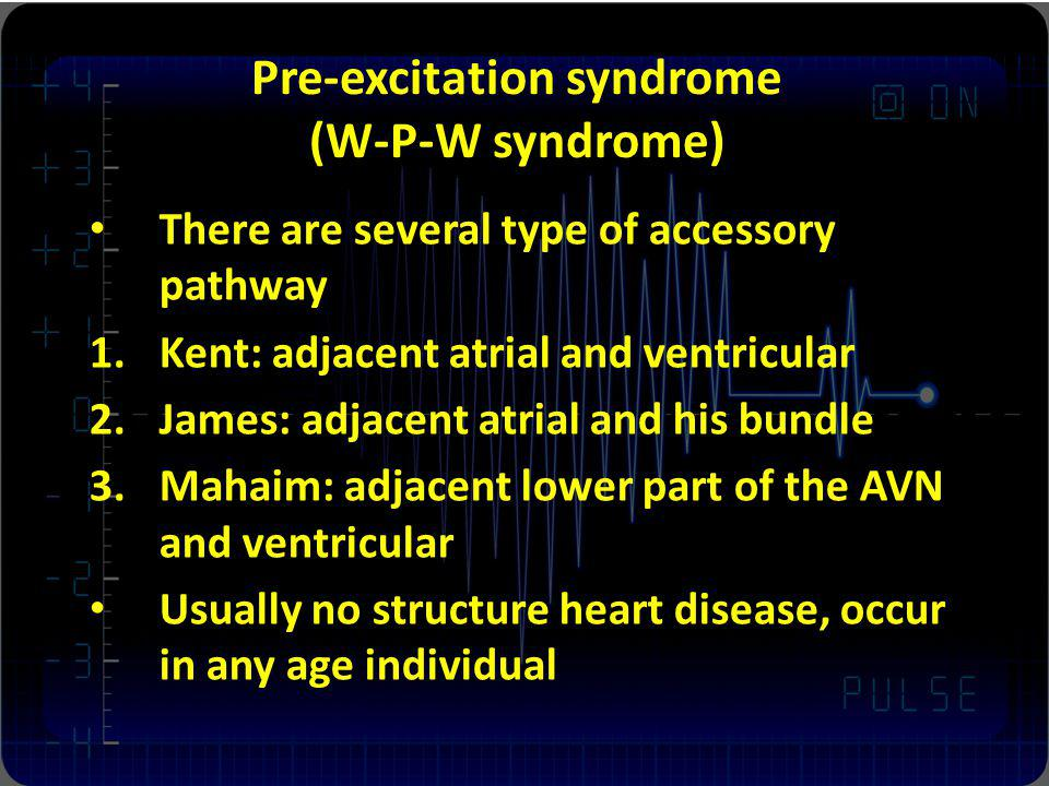 Pre-excitation syndrome (W-P-W syndrome)
