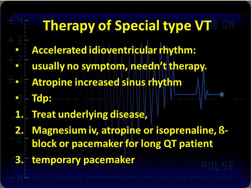 Therapy of Special type VT