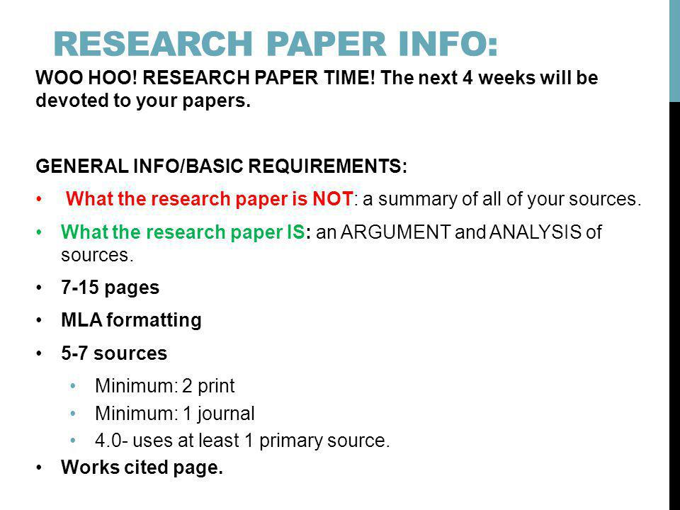 RESEARCH PAPER INFO: WOO HOO! RESEARCH PAPER TIME! The next 4 weeks will be devoted to your papers.