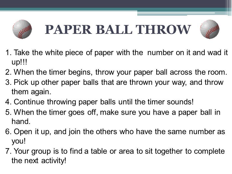 PAPER BALL THROW