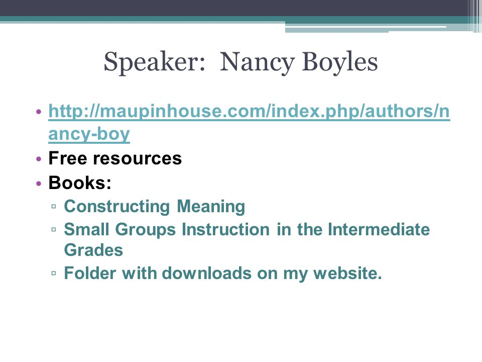 Speaker: Nancy Boyles http://maupinhouse.com/index.php/authors/n ancy-boy. Free resources. Books: