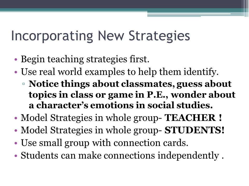 Incorporating New Strategies