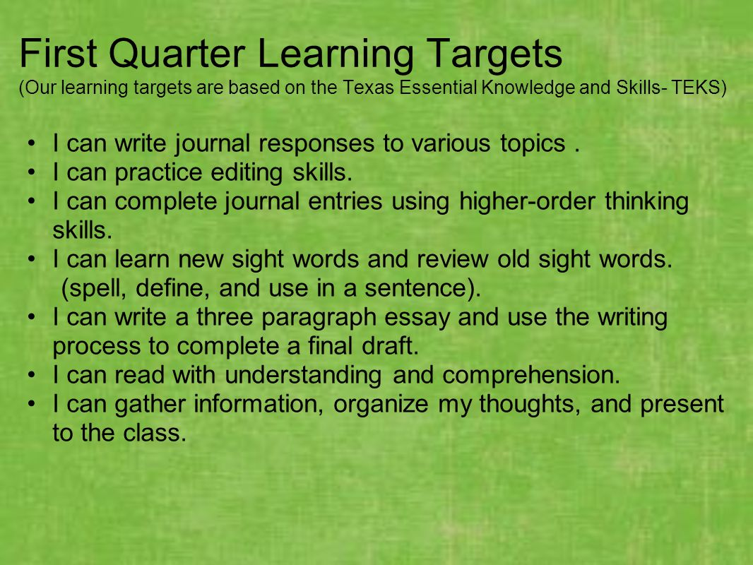 First Quarter Learning Targets (Our learning targets are based on the Texas Essential Knowledge and Skills- TEKS)