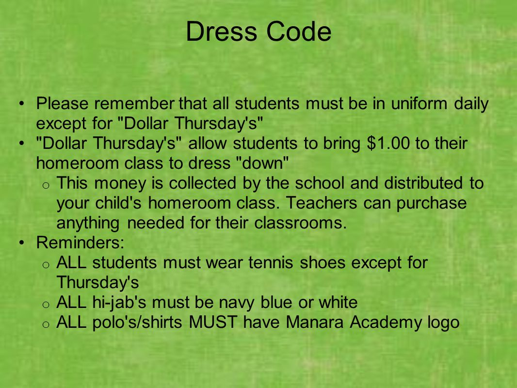 Dress Code Please remember that all students must be in uniform daily except for Dollar Thursday s