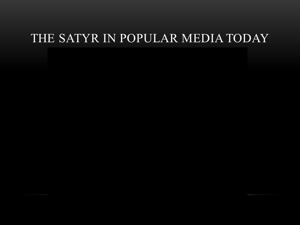 The satyr in popular media today